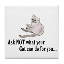 What Your Cat Can Do For You Tile Coaster