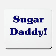 Sugar Daddy Mousepad