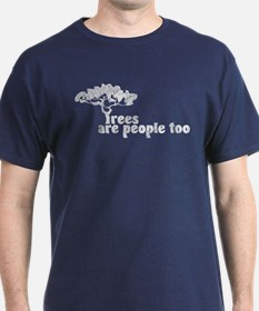 Trees are people too T-Shirt