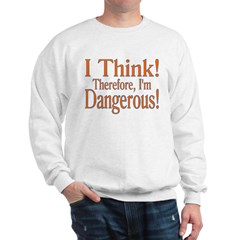 I Think! Sweatshirt