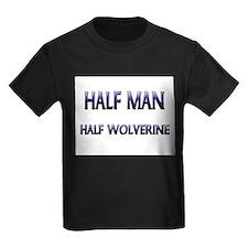 Half Man Half Wolverine T