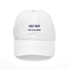 Half Man Half Wolverine Baseball Cap