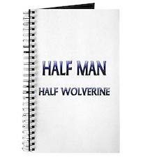 Half Man Half Wolverine Journal
