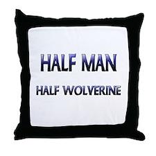 Half Man Half Wolverine Throw Pillow