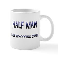 Half Man Half Whooping Crane Mug