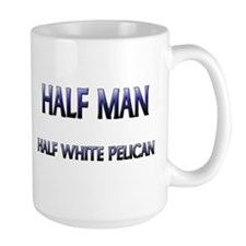 Half Man Half White Pelican Mug