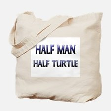 Half Man Half Turtle Tote Bag