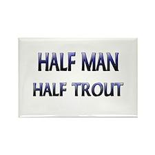 Half Man Half Trout Rectangle Magnet