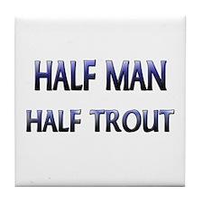 Half Man Half Trout Tile Coaster