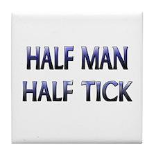 Half Man Half Tick Tile Coaster