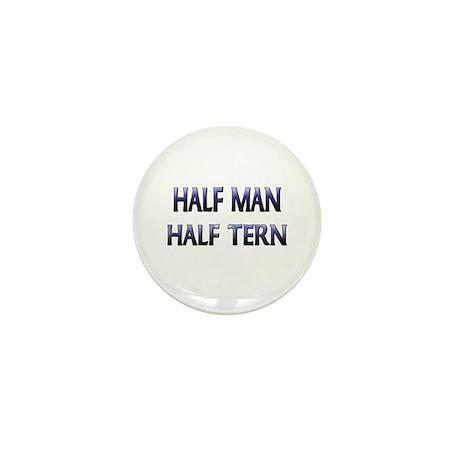 Half Man Half Tern Mini Button