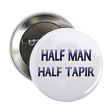 "Half Man Half Tapir 2.25"" Button"