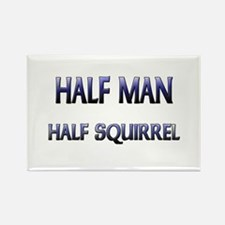 Half Man Half Squirrel Rectangle Magnet