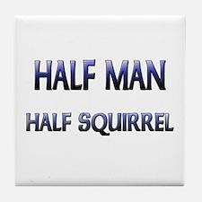 Half Man Half Squirrel Tile Coaster