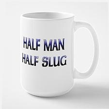 Half Man Half Slug Mug