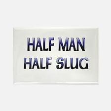 Half Man Half Slug Rectangle Magnet