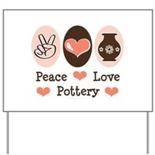 Peace Love Pottery Yard Sign