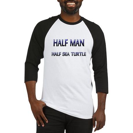 Half Man Half Sea Turtle Baseball Jersey