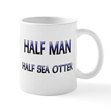 Half Man Half Sea Otter Mug