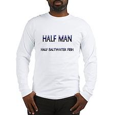 Half Man Half Saltwater Fish Long Sleeve T-Shirt