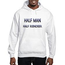 Half Man Half Reindeer Hoodie Sweatshirt