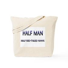 Half Man Half Red-Tailed Hawk Tote Bag