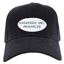 Lighten Up, Francis Baseball Hat
