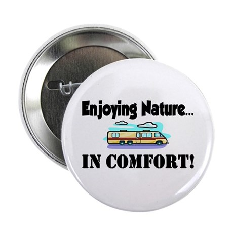 "Enjoying Nature In Comfort 2.25"" Button"