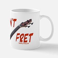 Don't Fret Mug