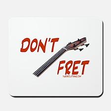 Don't Fret Mousepad