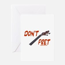Don't Fret Greeting Card