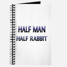 Half Man Half Rabbit Journal