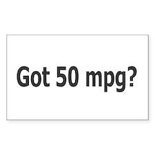 Got 50 mpg? Rectangle Decal