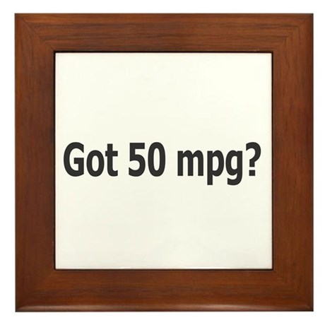 Got 50 mpg? Framed Tile
