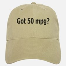 Got 50 mpg? Baseball Baseball Cap