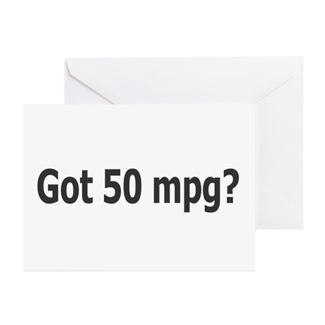 Got 50 mpg? Greeting Cards (Pk of 10)