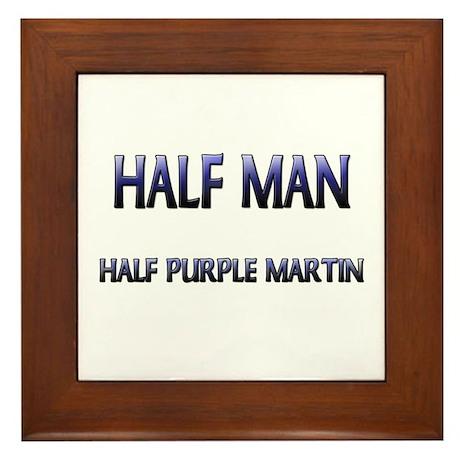 Half Man Half Purple Martin Framed Tile