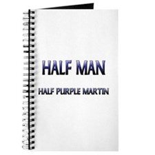 Half Man Half Purple Martin Journal