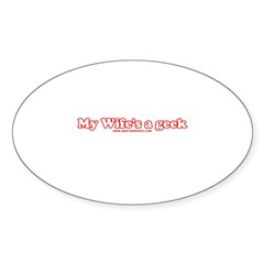 My Wife's A Geek Oval Decal