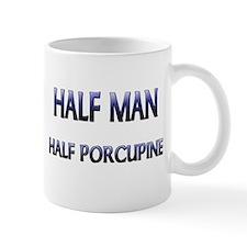 Half Man Half Porcupine Mug