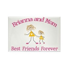 Briana and Mom - Best Friends Rectangle Magnet