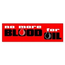 NO MORE BLOOD FOR OIL Bumper Bumper Sticker