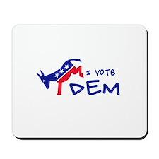 I Vote DEM Mousepad