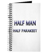 Half Man Half Parakeet Journal