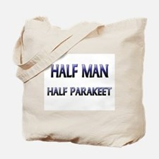 Half Man Half Parakeet Tote Bag