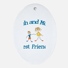 Josh and Mom - Best Friends Oval Ornament