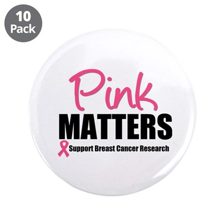"Pink Matters Breast Cancer 3.5"" Button (10 pack)"