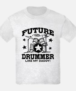 Future Drummer Like My Daddy T-Shirt