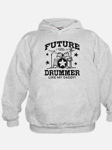Future Drummer Like My Daddy Hoodie