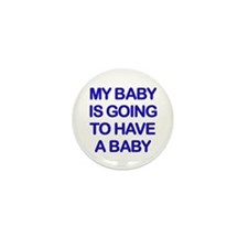My baby is going to have a baby Mini Button
